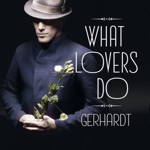 Gerhardt. Album 'What Lovers Do' kwam onlangs uit bij Excelsior Recordings